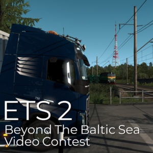 ETS2 Beyond The Baltic Sea Video Contest