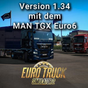ETS2 Version 1.34 mit MAN TGX Euro6